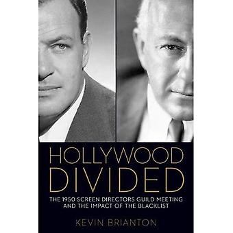 Hollywood Divided: The 1950 Screen Directors Guild Meeting and the Impact of the Blacklist (Screen Classics)