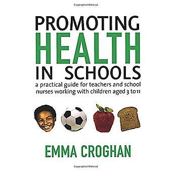 Promoción de la salud en las escuelas: Guía práctica para profesores y enfermeras escolares trabajando con niños de 3 a 11 años