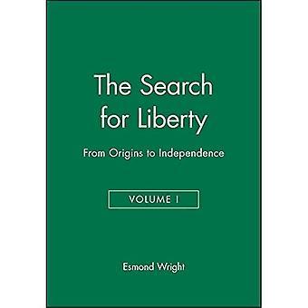 Die Suche nach Freiheit: v. 1: vom Ursprung zur Unabhängigkeit: 001 (Geschichte der USA)
