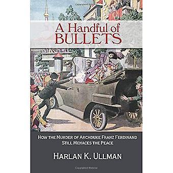 Une poignée de balles: comment l'assassinat d'archiduc Franz Ferdinand encore Menaces à la paix