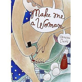 Gör mig en kvinna