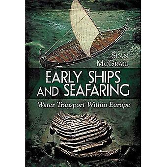 Frühe Schiffe und Seefahrt: Europäische Wassertransport