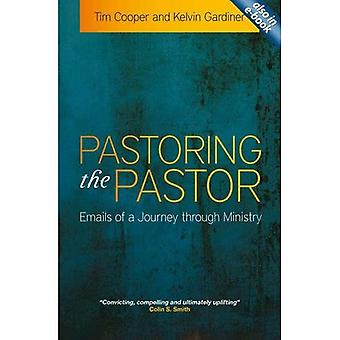 Pastoring the Pastor: Emails of a Journey Through Ministry