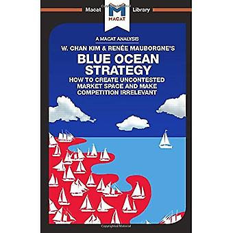 Blue Ocean Strategy: How to Create Uncontested Market Space