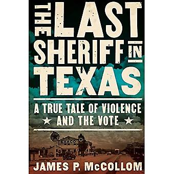 The Last Sheriff in Texas:� A True Tale of Violence and the Vote