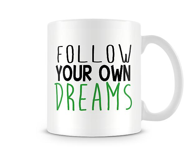 Follow Your Own Dreams Mug