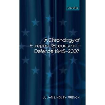 CHRON EUROP SECURIT  DEFENC 19452007 C by Lindley French