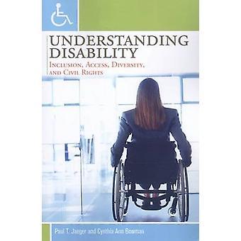Förstå funktionshinder inkludering tillgång mångfald och medborgerliga rättigheter av Jaeger & Paul T.