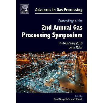Proceedings of the 2nd Annual Gas Processing Symposium Qatar January 1014 2010 by Eljack & Fadwa