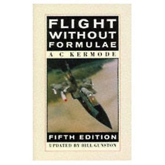 Flight Without Formulae by Kermode & Alfred C.