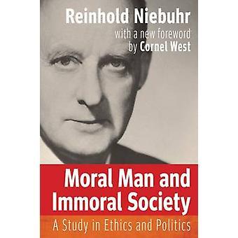Moralische Mensch und unmoralischen Gesellschaft von & Reinhold Niebuhr