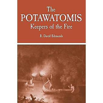 The Potawatomis Keepers of the Fire by Edmunds & R. David