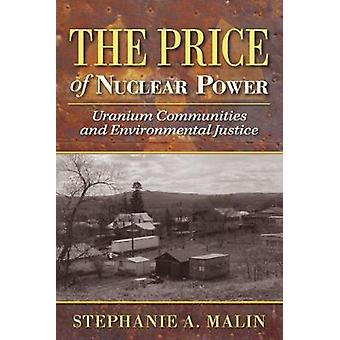 The Price of Nuclear Power Uranium Communities and Environmental Justice by Malin & Stephanie A.