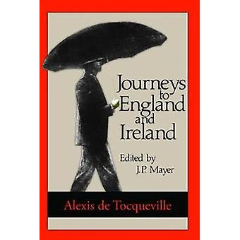 Journeys to England and Ireland by De Tocqueville & Alexis