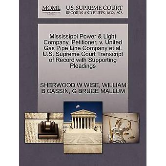 Mississippi Power  Light Company Petitioner v. United Gas Pipe Line Company et al. U.S. Supreme Court Transcript of Record with Supporting Pleadings by WISE & SHERWOOD W