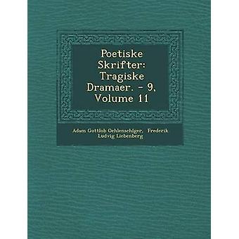 Poetiske Skrifter Tragiske Dramaer.  9 Volume 11 by Oehlenschlager & Adam Gottlob