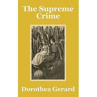 Supreme Crime The by Gerard & Dorothea