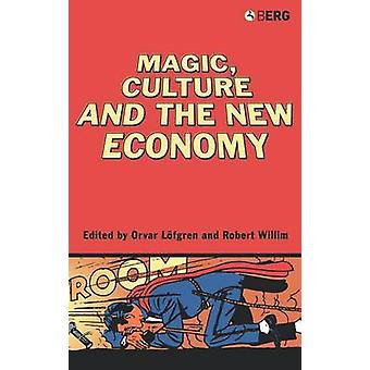 Magic Culture and the New Economy by Lofgren & Orvar
