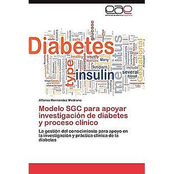 Modelo Sgc Para Apoyar Investigacion de Diabetes y Proceso Clinico by Hern Ndez Medrano & Alfonso