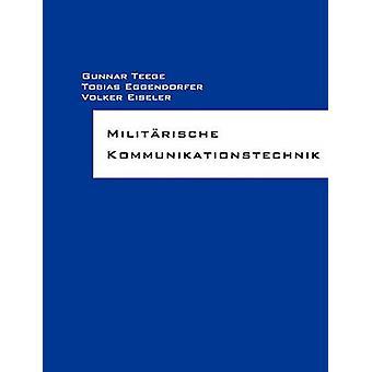 Militrische Kommunikationstechnik by Teege & Gunnar