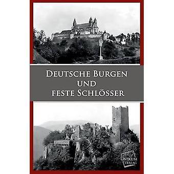 Deutsche Burgen Und Feste Schlosser by Anonymous