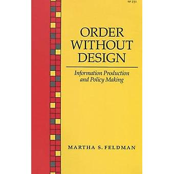 Order without Design - Information Production and Policy Making by Mar