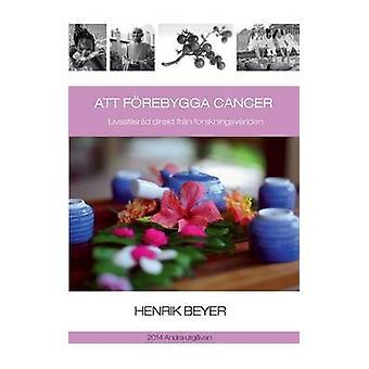 Att frebygga cancer by Beyer & Henrik