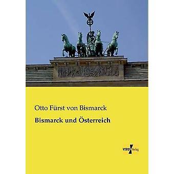 Bismarck und sterreich by Bismarck & Otto Frst von