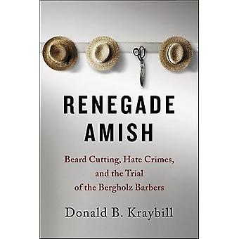 Renegade Amish - Beard Cutting - Hate Crimes - and the Trial of the Be