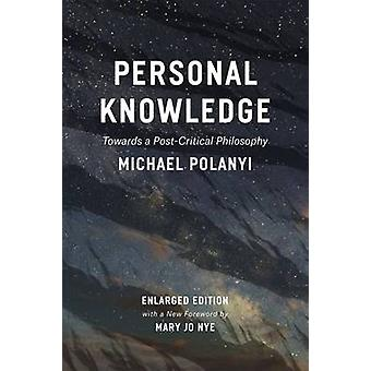 Personal Knowledge - Towards a Post-Critical Philosophy by Michael Pol