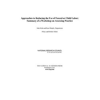 Approaches to Reducing the Use of Forced or Child Labor - Summary of a