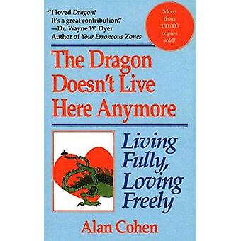Dragon Doesn't Live Here Anymore by Alan Cohen - 9780449908402 Book