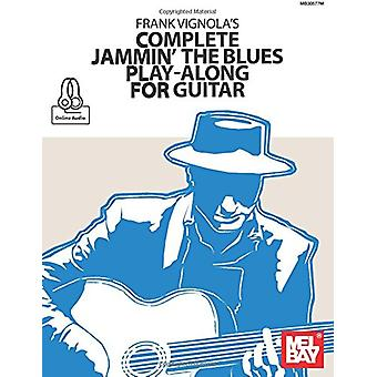 Frank Vignola's Complete Jammin' the Blues Play-Along for Guitar by F