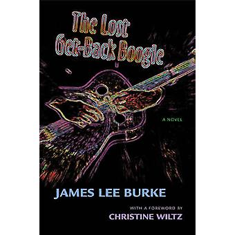 The Lost Get-Back Boogie - A Novel (New edition) by James Lee Burke -