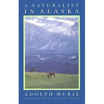 A Naturalist in Alaska by Adolph Murie - 9780816511686 Book