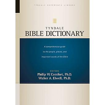 Tyndale Bible Dictionary by Walter A Elwell - Philip W Comfort - 9781