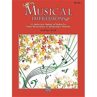 Musical Impressions - Bk 1 - 11 Solos in a Variety of Styles for Early
