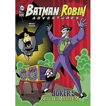 The Joker's Magic Mayhem by J E Bright - Luciano Vecchio - 9781496525