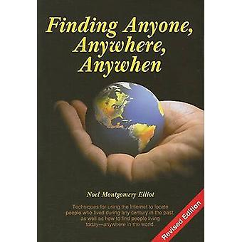 Finding Anyone - Anywhere - Anywhen by Noel Montgomery Elliot - 97815