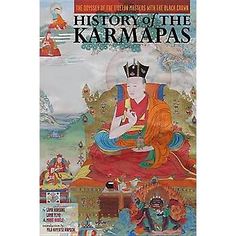 History of the Karmapas - The Odyssey of the Tibetan Masters with the