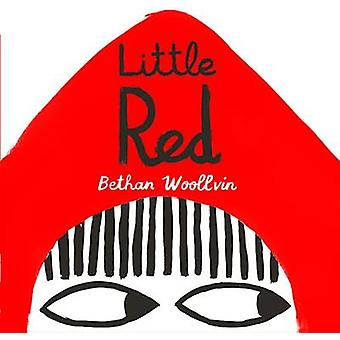Little Red by Bethan Woollvin - Bethan Woollvin - 9781561459179 Book