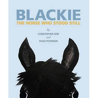 Blackie - The Horse Who Stood Still by Christopher Cerf - Paige Peters