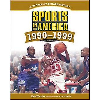 Sport i Amerika-1990-1999 (2.) af Bob Woods-Larry Keith-97816