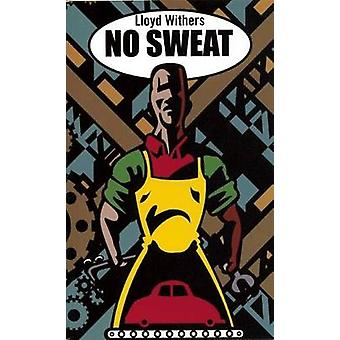 No Sweat by Lloyd Withers - 9781840022995 Book