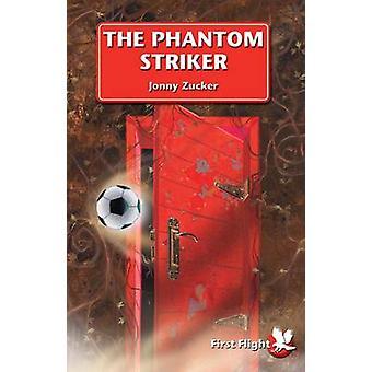 The Phantom Striker by Jonny Zucker - Jonny Zucker - Victor Tavares -