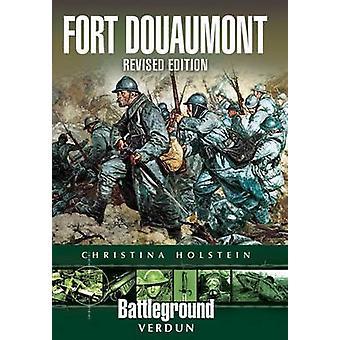 Verdun - Fort Douaumont by Christine Holstein - 9781848843455 Book