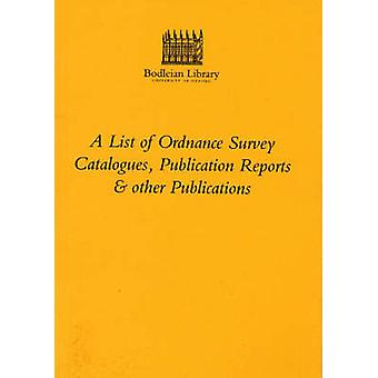 A List of Ordnance Survey Catalogues - Publication Reports and Other