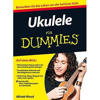 Ukulele Fur Dummies by Alistair Wood - Oliver Fehn - 9783527709052 Bo