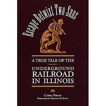 Escape Betwixt Two Suns: A True Tale of the Underground Railroad in Illinois