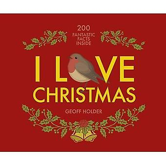 I Love Christmas: 200 fantastic facts